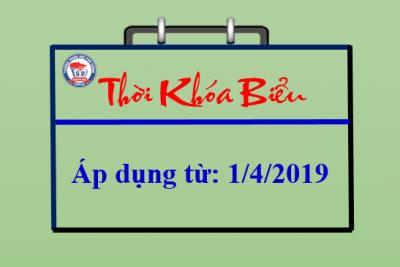 Thời khóa biểu toàn trường – Áp dụng từ 1/4/2019