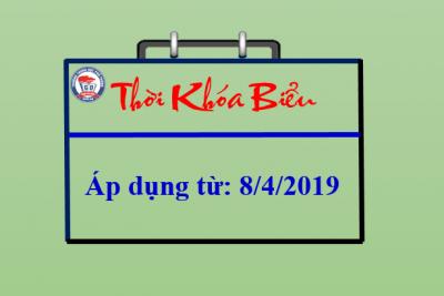 THỜI KHÓA BIỂU TOÀN TRƯỜNG – ÁP DỤNG TỪ: 8/4/2019